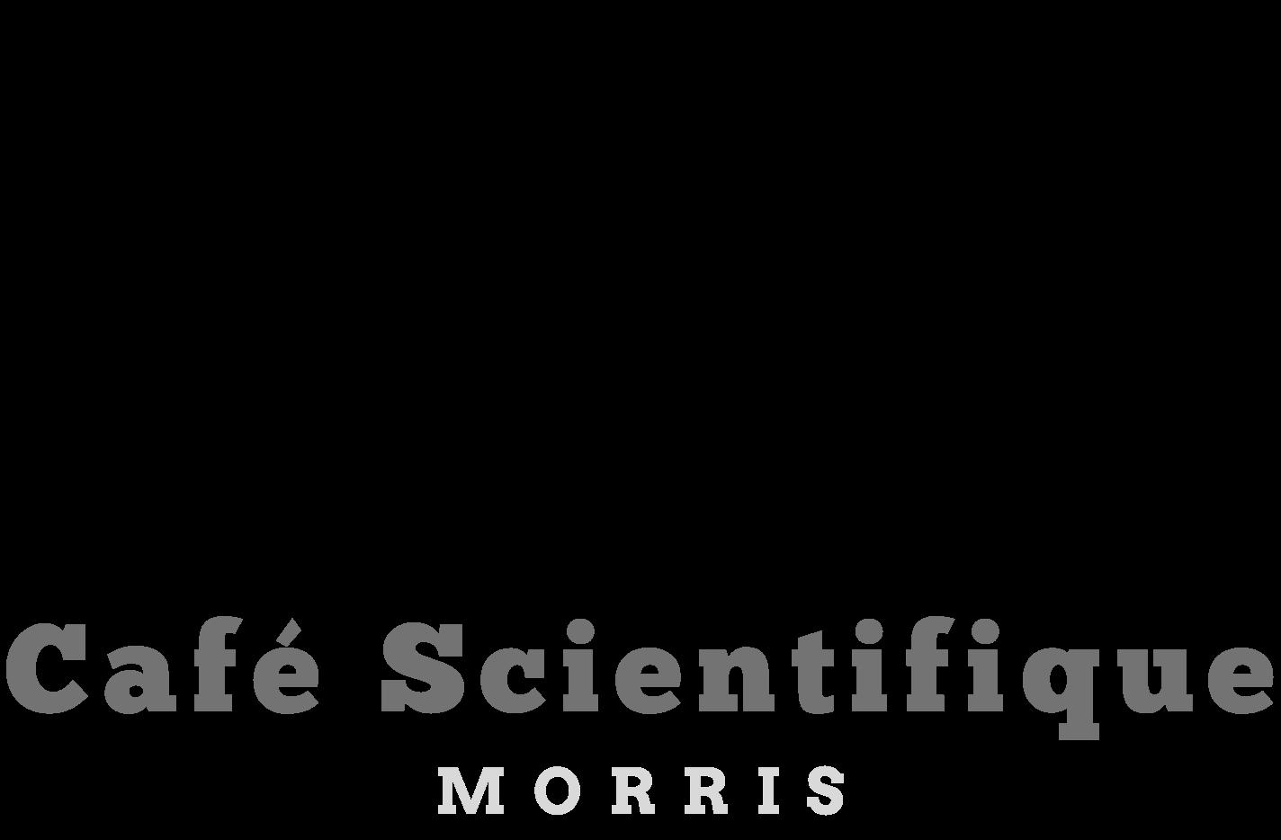 Café Scientifique—Morris